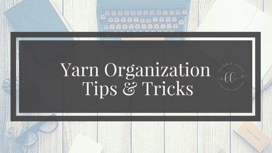 yarn organization tips and tricks blog post