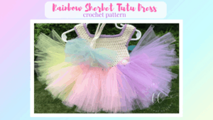 rainbow sherbet tutu dress free crochet pattern