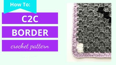 How to Crochet a Border for a c2c Graphgan Video Tutorial