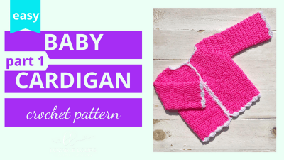 baby cardigan crochet pattern tutorial