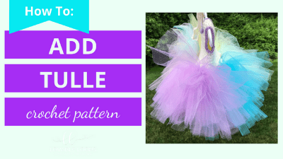 how to add tulle to a crochet dress tutorial