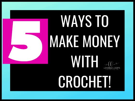 5 ways to make money with crochet